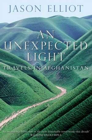 An Unexpected Light de Jason Elliot