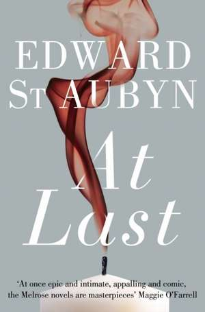 At Last de Edward St Aubyn