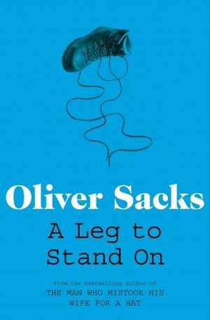 A Leg to Stand On de Oliver Sacks