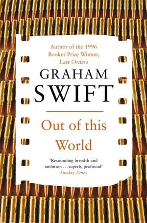 Out of This World de Graham Swift