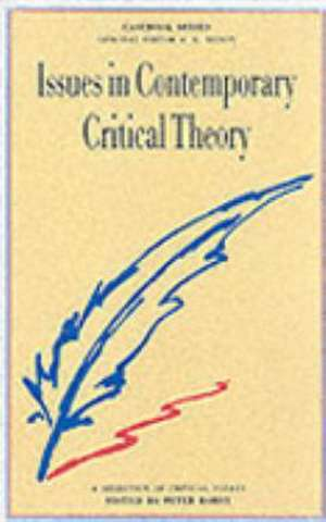 Issues in Contemporary Critical Theory: A Selection of Critical Essays de Peter Barry