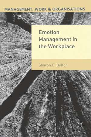 Emotion Management in the Workplace de Sharon Bolton