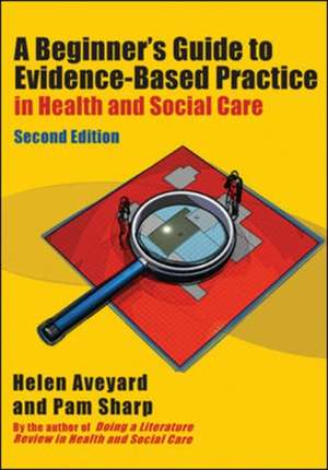 A Beginners Guide To Evidence-based Practice In Health And Social Care