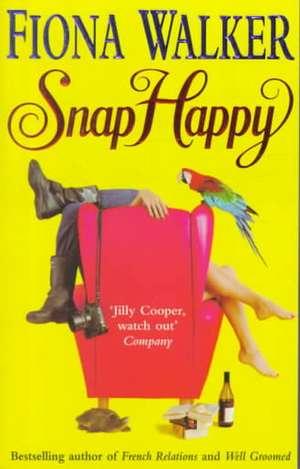 Snap Happy de Fiona Walker