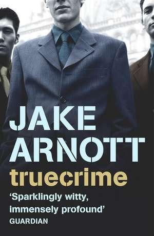truecrime de Jake Arnott