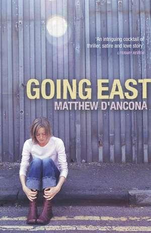 Going East de Matthew D'Ancona