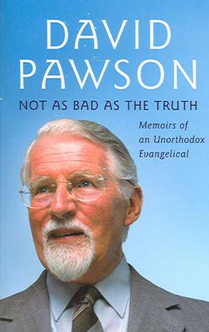Not As Bad As The Truth de David Pawson