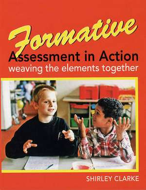 Formative Assessment in Action: weaving the elements together imagine