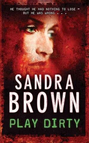 Play Dirty de Sandra Brown