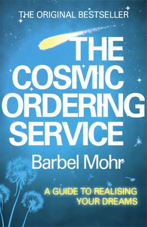 The Cosmic Ordering Service de Barbel Mohr
