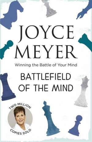 Battlefield of the Mind de Joyce Meyer
