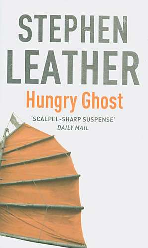 Hungry Ghost de Stephen Leather