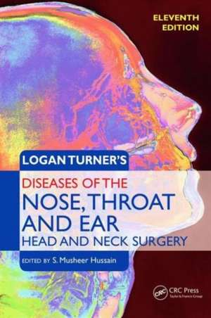 Logan Turner S Diseases of the Nose, Throat and Ear