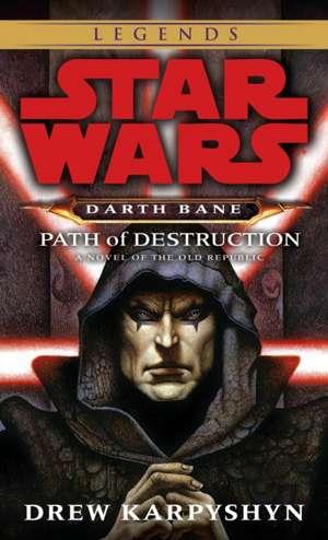 Star Wars: Path of Destruction de Drew Karpyshyn