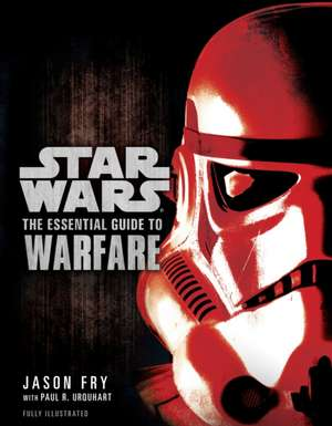 The Essential Guide to Warfare:  Star Wars de Jason Fry