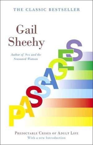 Passages:  Predictable Crises of Adult Life de Gail Sheehy
