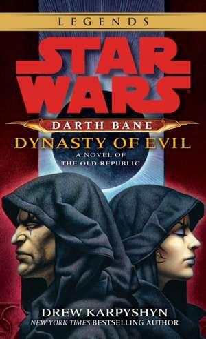 Star Wars, Darth Bane: Dynasty of Evil de Drew Karpyshyn