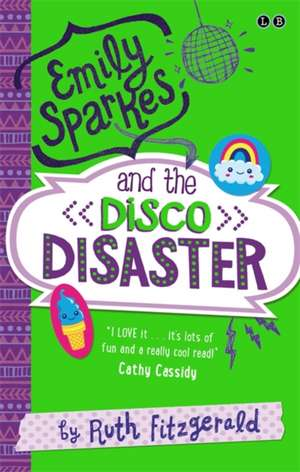 Emily Sparkes and the Disco Disaster de Ruth Fitzgerald