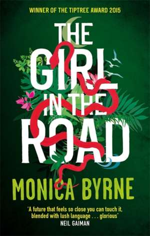 The Girl in the Road de Monica Byrne