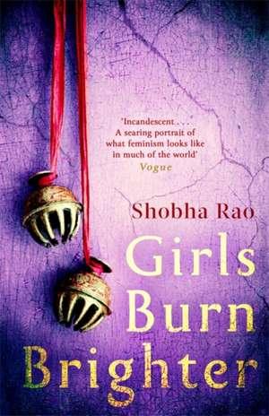 Girls Burn Brighter de Shobha Rao