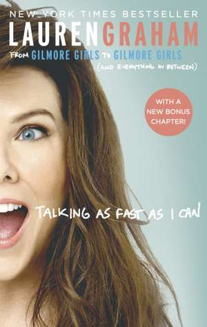 Talking as Fast as I Can de Lauren Graham