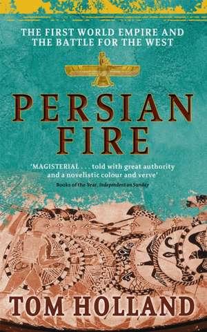 Persian Fire de Tom Holland