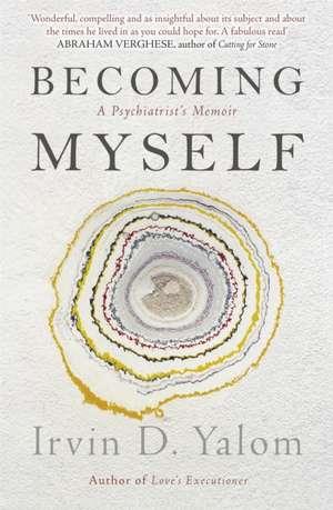 Becoming Myself de Irvin D. Yalom
