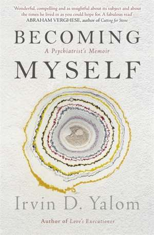 Yalom, I: Becoming Myself de Irvin D. Yalom
