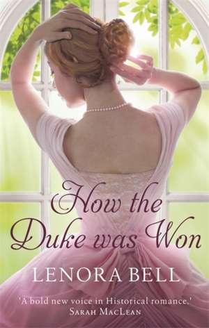 How the Duke Was Won de Lenora Bell