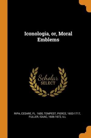Iconologia, or, Moral Emblems de Cesare Ripa