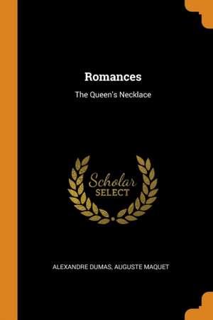 Romances: The Queen's Necklace de Alexandre Dumas