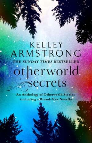 Otherworld Secrets de Kelley Armstrong