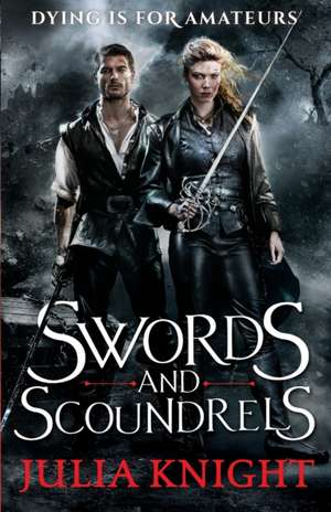 Swords and Scoundrels de Julia Knight