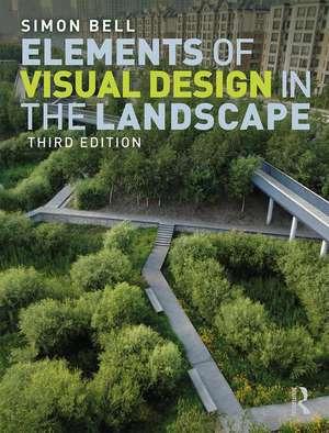 Elements of Visual Design in the Landscape de Estonia) Bell, Simon (Estonian University of Life Sciences