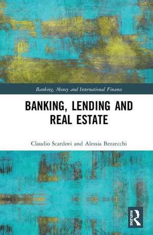 Banking, Lending and Real Estate de Claudio (Alix Partners LLPUK) Scardovi