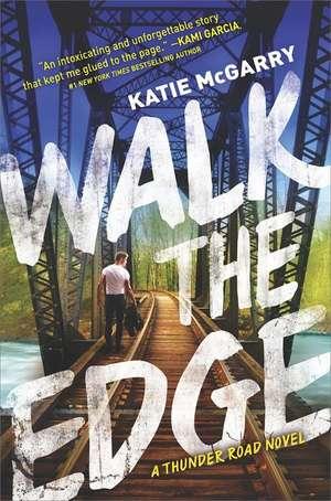 Walk the Edge de Katie McGarry