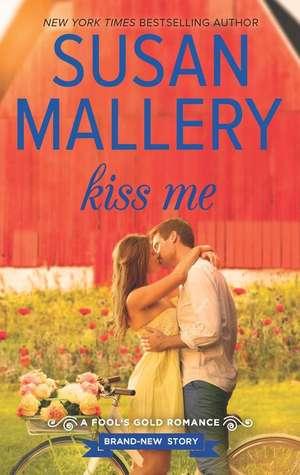 Kiss Me de Susan Mallery