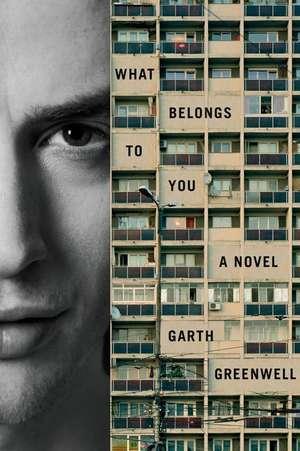What Belongs to You de Garth Greenwell