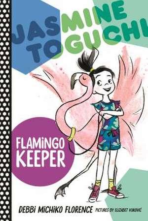 Jasmine Toguchi, Flamingo Keeper de Debbi Michiko Florence