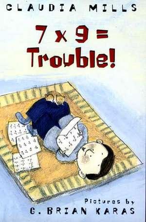7 X 9 = Trouble! de Claudia Mills