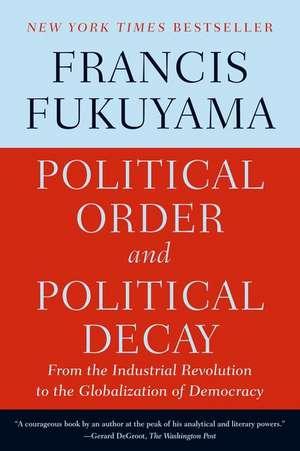 Political Order and Political Decay de Francis Fukuyama