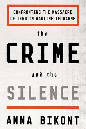 The Crime and the Silence de Anna Bikont