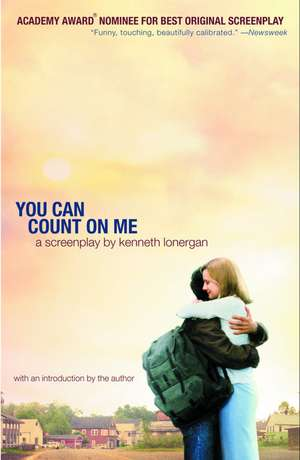 You Can Count on Me:  A Screenplay de Kenneth Lonergan