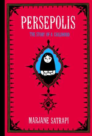 Persepolis:  The Story of a Childhood de Marjane Satrapi