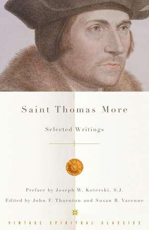 Saint Thomas More:  Selected Writings de  Thomas More