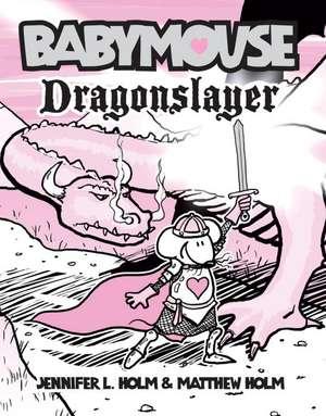 Dragonslayer de Jennifer L. Holm