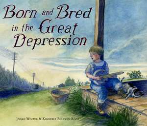 Born and Bred in the Great Depression Trade Book