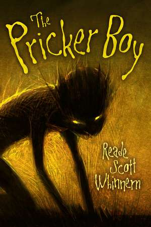The Pricker Boy de Reade Scott Whinnem