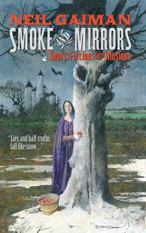 Smoke and Mirrors: Short Fictions and Illusions de Neil Gaiman
