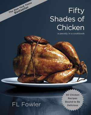 Fifty Shades of Chicken de Pouline Reage